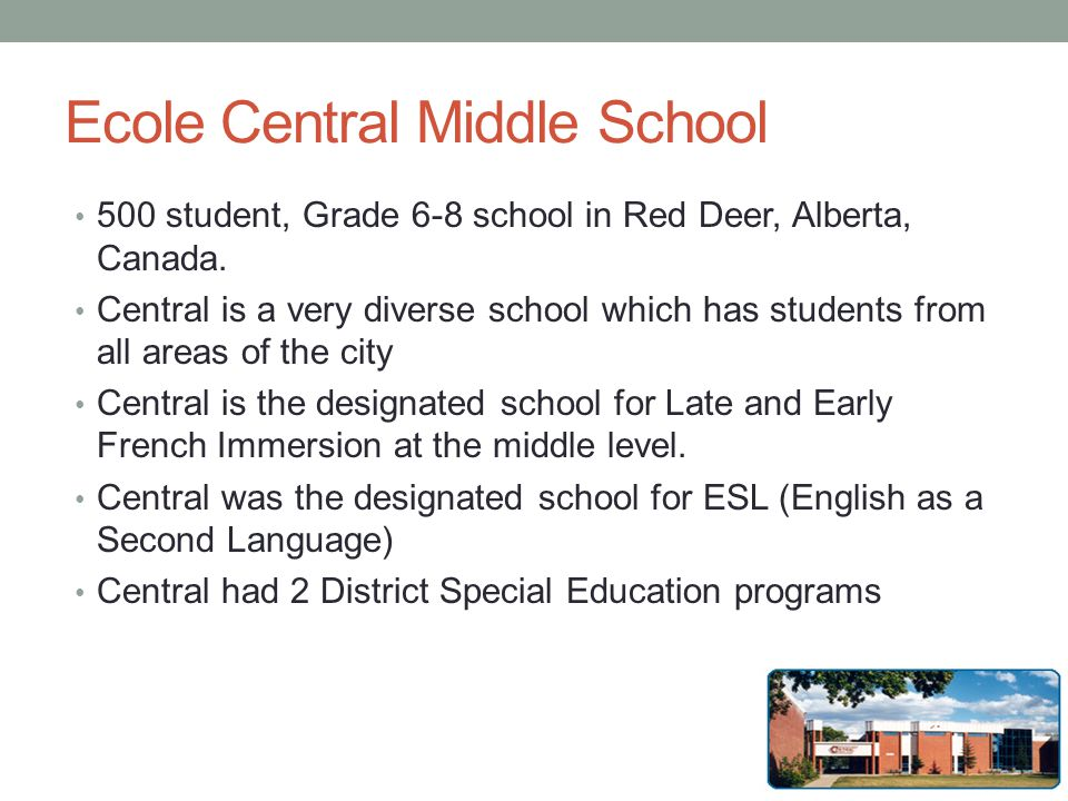 Ecole Central Middle School 500 student, Grade 6-8 school in Red Deer, Alberta, Canada.