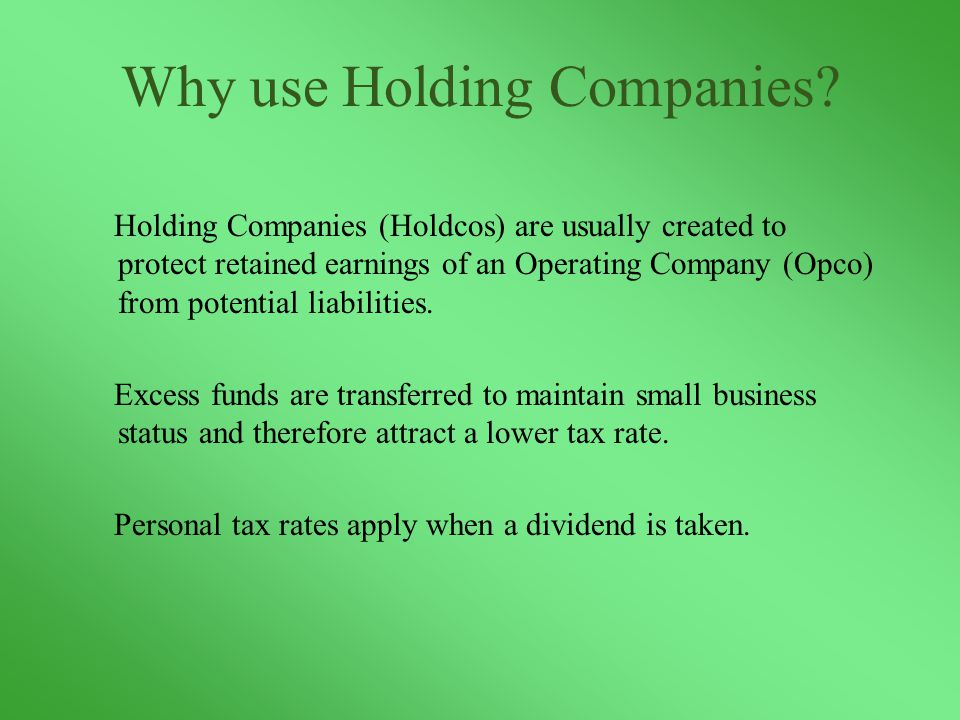 Why use Holding Companies.
