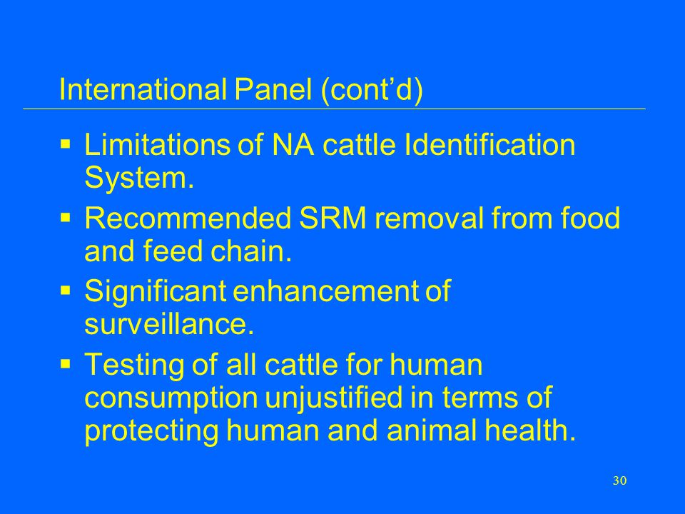 30 International Panel (cont'd)  Limitations of NA cattle Identification System.