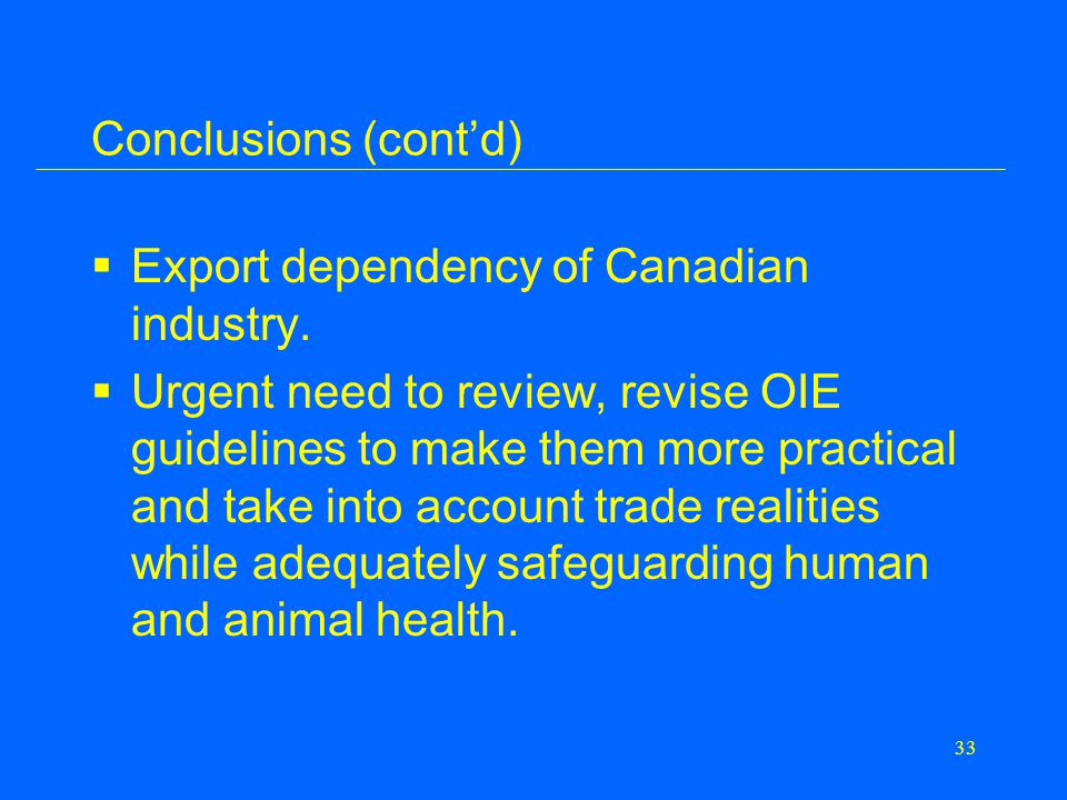 33 Conclusions (cont'd)  Export dependency of Canadian industry.
