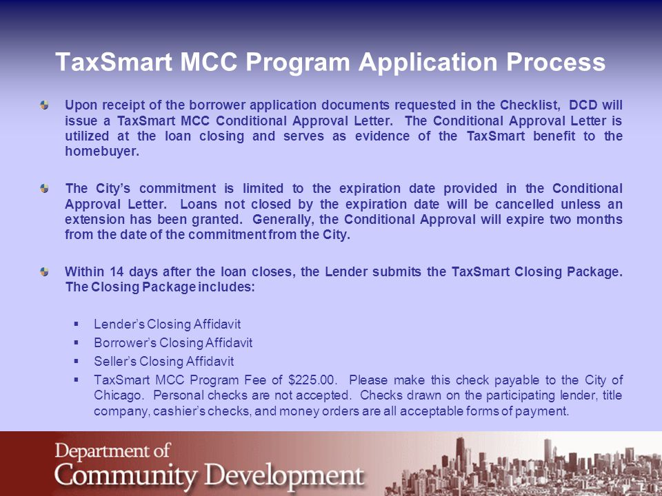 TaxSmart MCC Program Application Process Upon receipt of the borrower application documents requested in the Checklist, DCD will issue a TaxSmart MCC