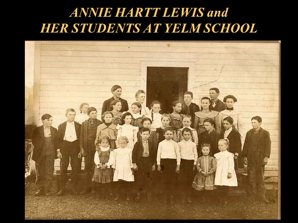 ANNIE HARTT LEWIS and HER STUDENTS AT YELM SCHOOL