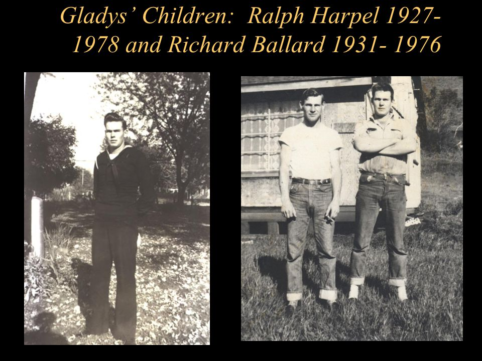 Gladys' Children: Ralph Harpel 1927- 1978 and Richard Ballard 1931- 1976