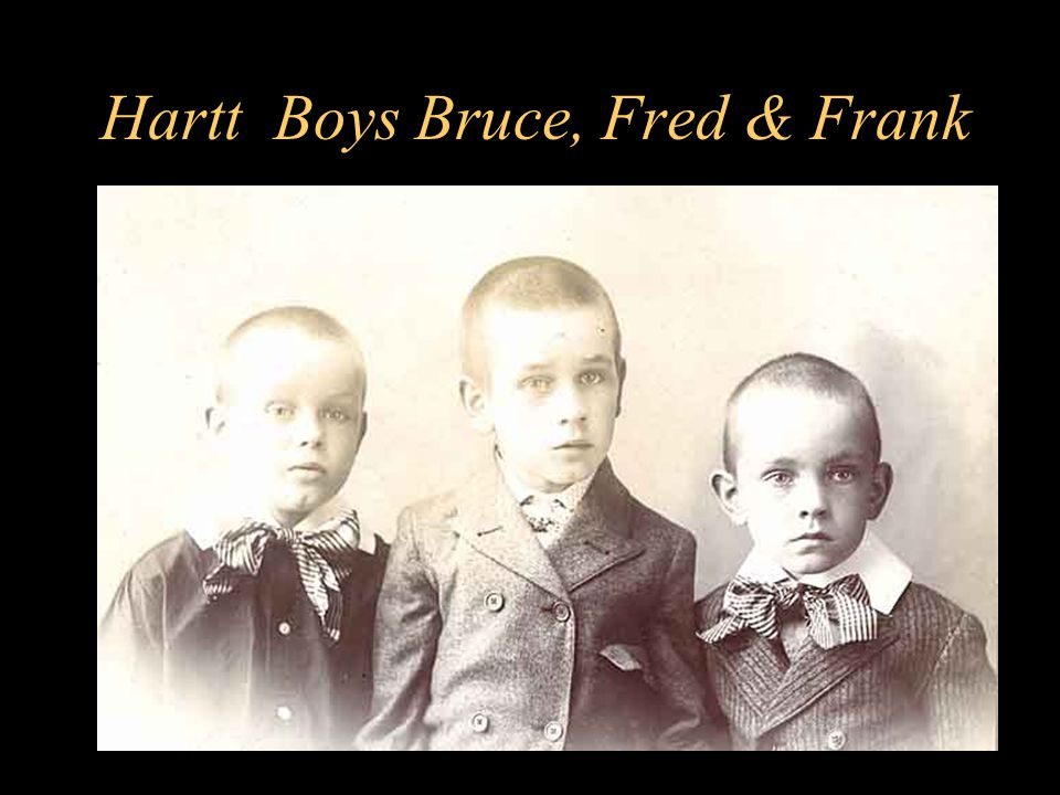 Hartt Boys Bruce, Fred & Frank
