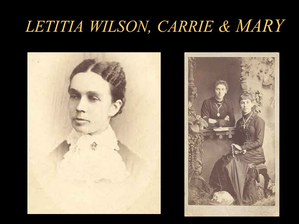 LETITIA WILSON, CARRIE & MARY