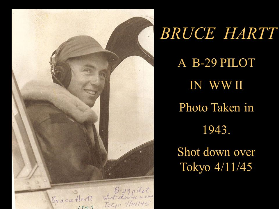 BRUCE HARTT A B-29 PILOT IN WW II Photo Taken in 1943. Shot down over Tokyo 4/11/45