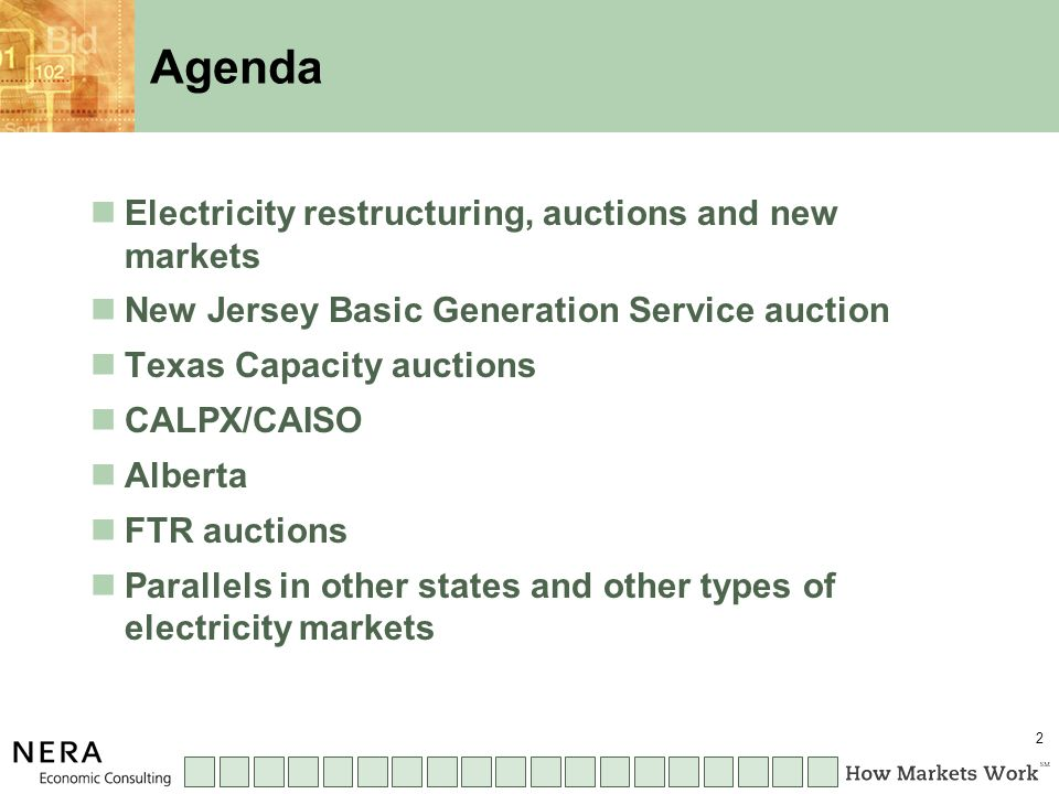 2 Agenda Electricity restructuring, auctions and new markets New Jersey Basic Generation Service auction Texas Capacity auctions CALPX/CAISO Alberta FTR auctions Parallels in other states and other types of electricity markets