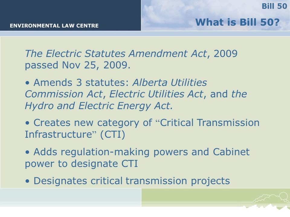 What is Bill 50. The Electric Statutes Amendment Act, 2009 passed Nov 25, 2009.