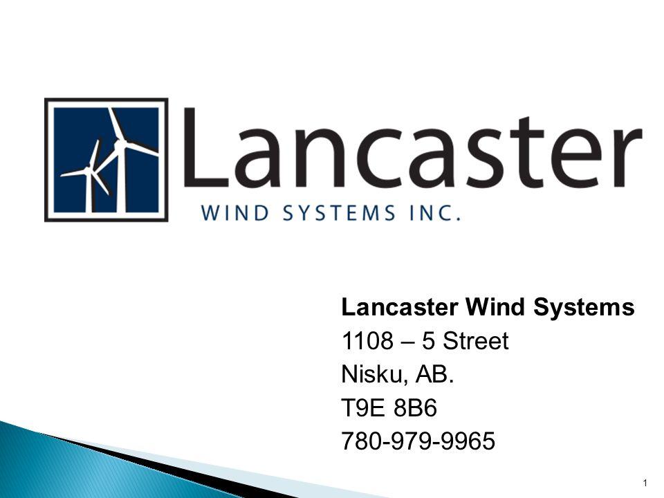 Lancaster Wind Systems 1108 – 5 Street Nisku, AB. T9E 8B6 780-979-9965 1