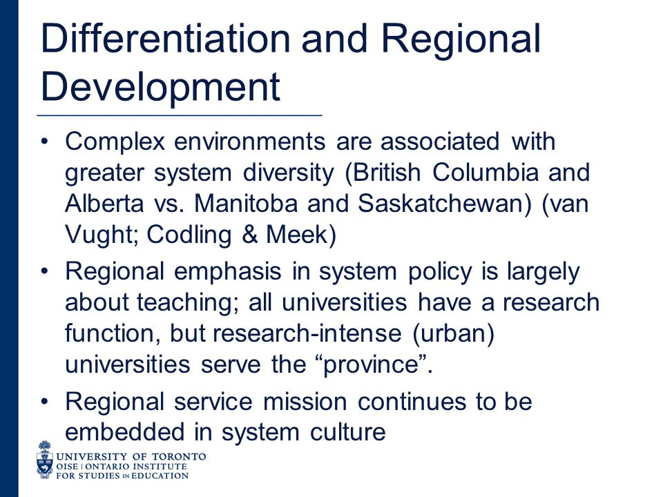 Differentiation and Regional Development Complex environments are associated with greater system diversity (British Columbia and Alberta vs.