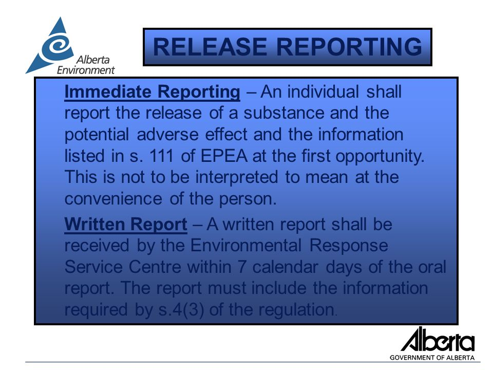 Immediate Reporting – An individual shall report the release of a substance and the potential adverse effect and the information listed in s.