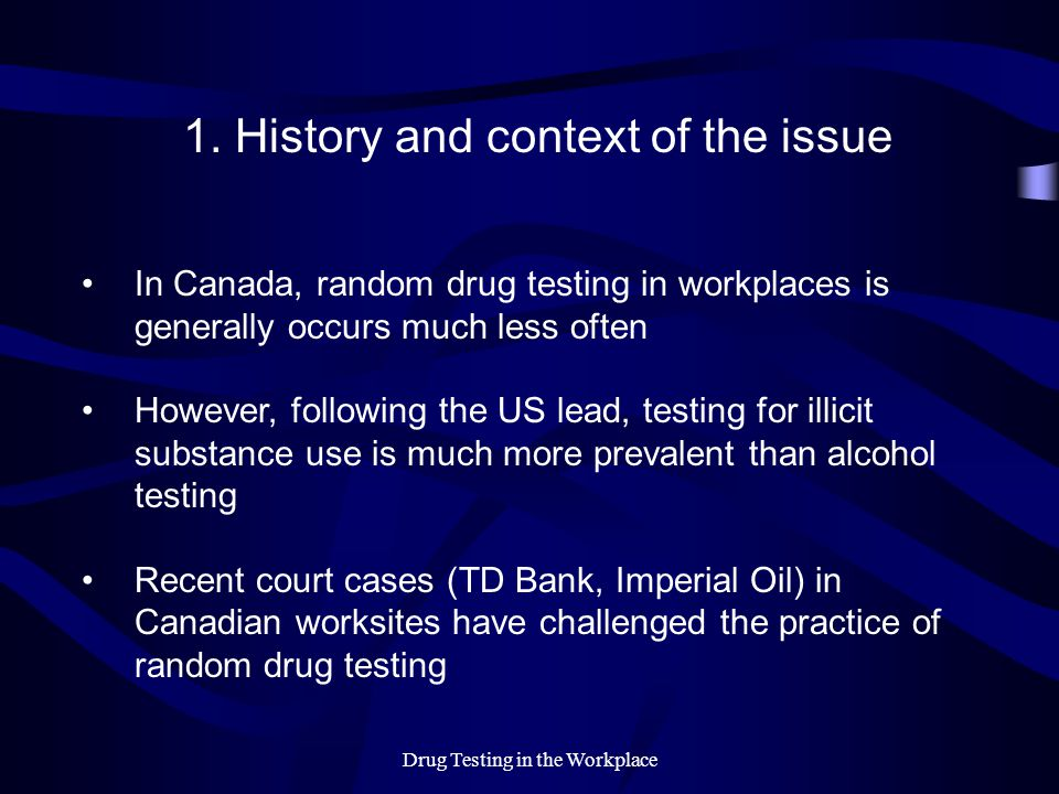 Drug Testing in the Workplace 1.