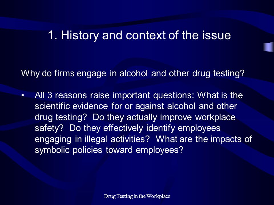 Drug Testing in the Workplace 5.