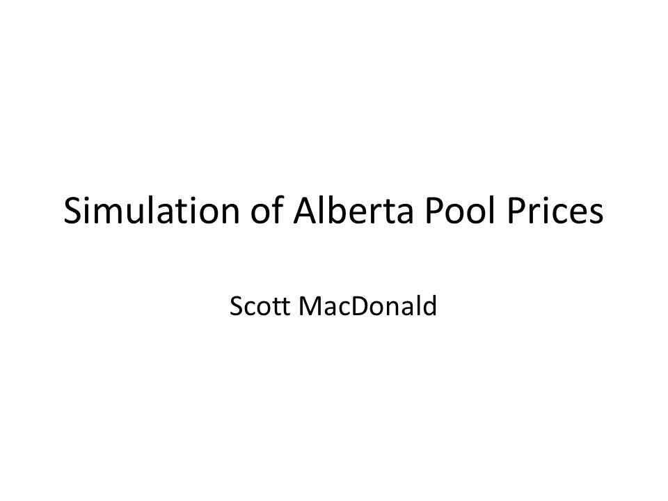 Simulation of Alberta Pool Prices Scott MacDonald