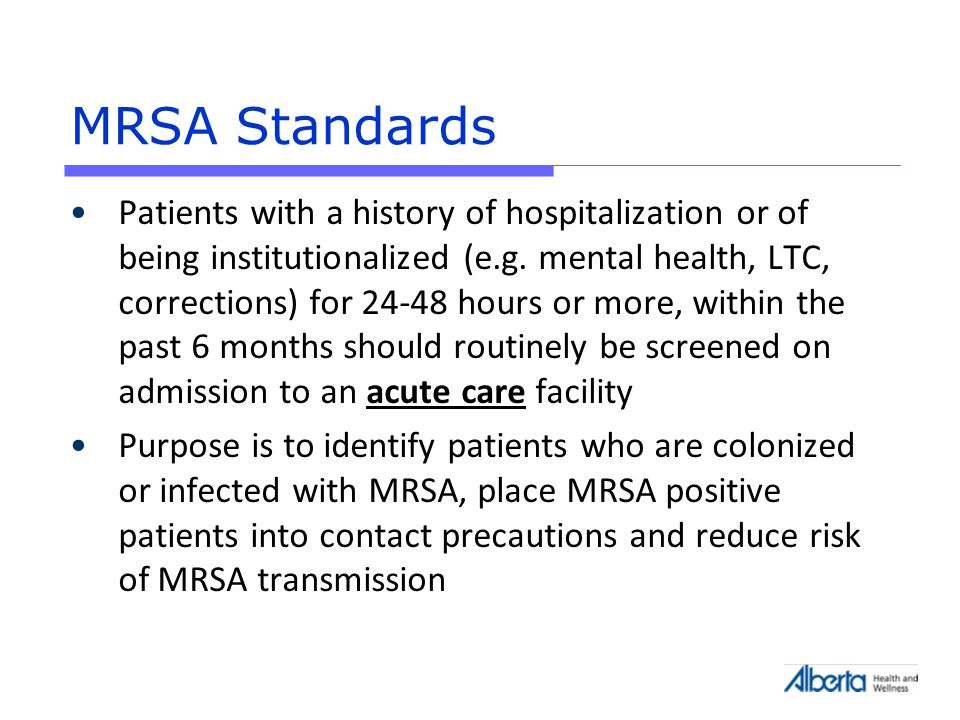 MRSA Standards Patients with a history of hospitalization or of being institutionalized (e.g.