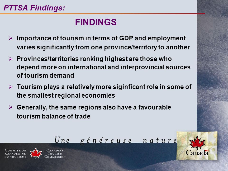 FINDINGS  Importance of tourism in terms of GDP and employment varies significantly from one province/territory to another  Provinces/territories ra