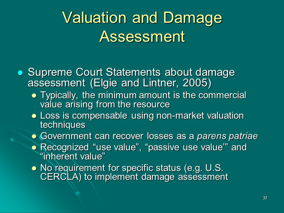 37 Valuation and Damage Assessment Supreme Court Statements about damage assessment (Elgie and Lintner, 2005) Supreme Court Statements about damage as