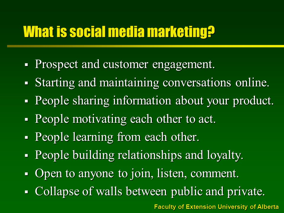 Faculty of Extension University of Alberta What is social media marketing.