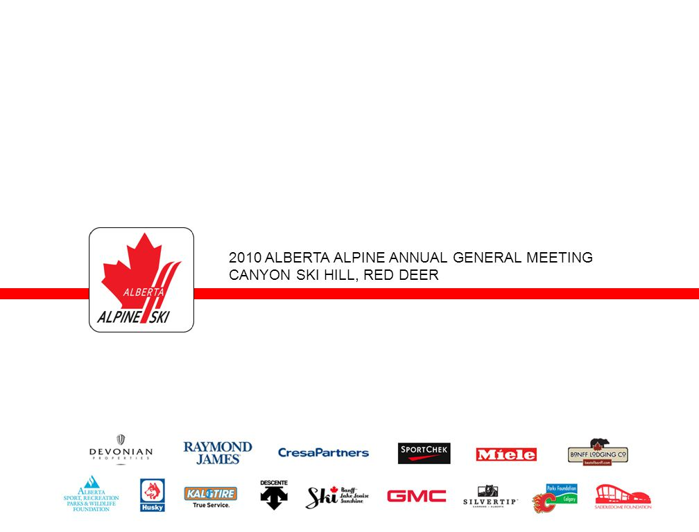 2010 ALBERTA ALPINE ANNUAL GENERAL MEETING CANYON SKI HILL, RED DEER