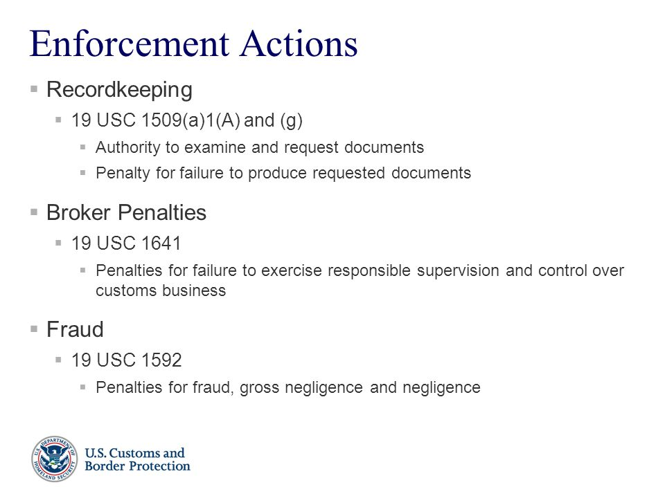 Enforcement Actions  Recordkeeping  19 USC 1509(a)1(A) and (g)  Authority to examine and request documents  Penalty for failure to produce request