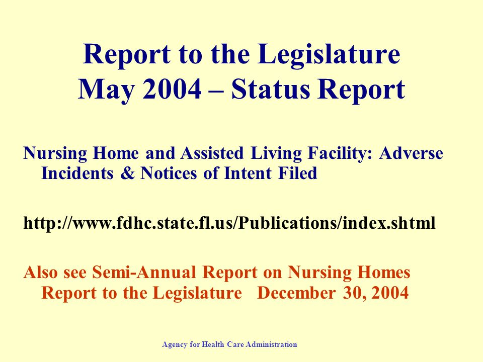 Agency for Health Care Administration Report to the Legislature May 2004 – Status Report Nursing Home and Assisted Living Facility: Adverse Incidents
