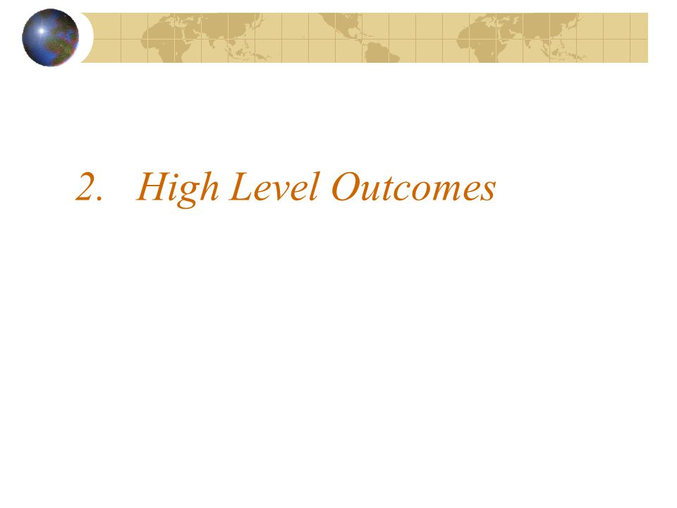 2.High Level Outcomes
