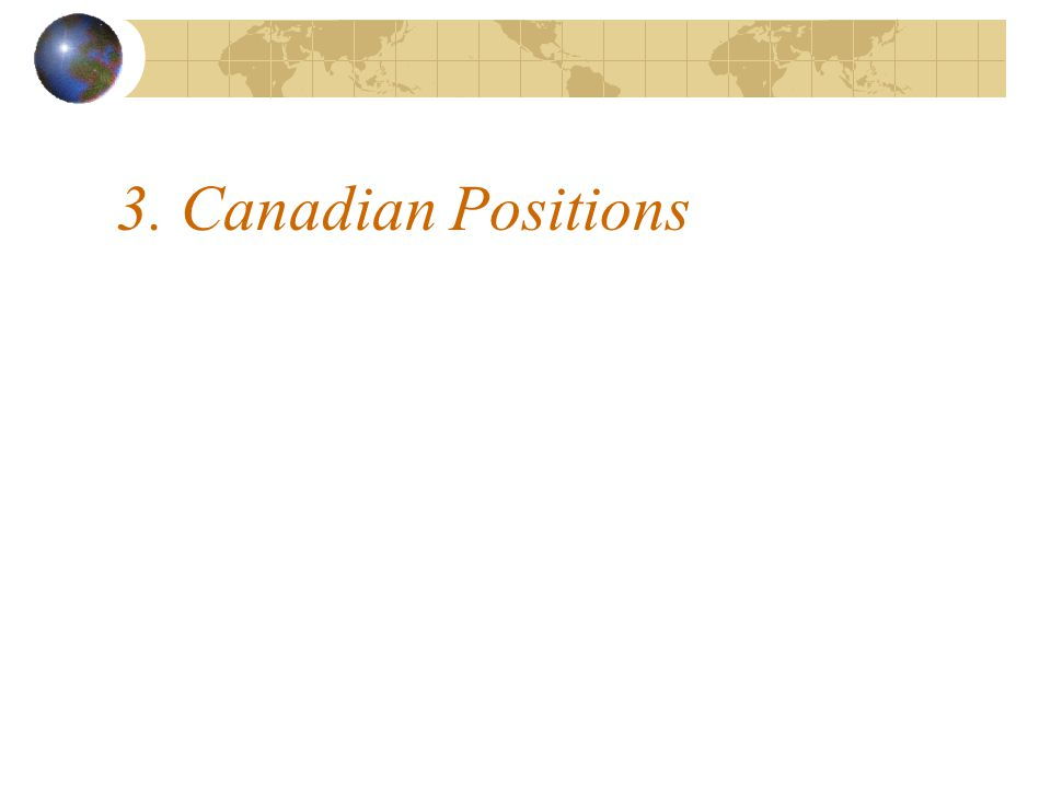 3. Canadian Positions