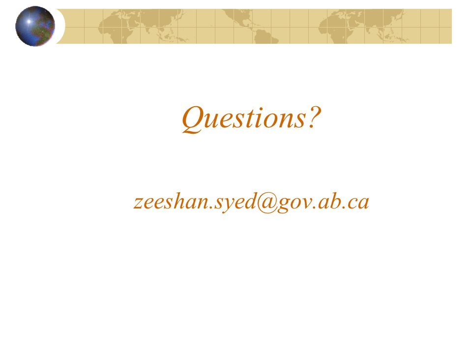 Questions zeeshan.syed@gov.ab.ca