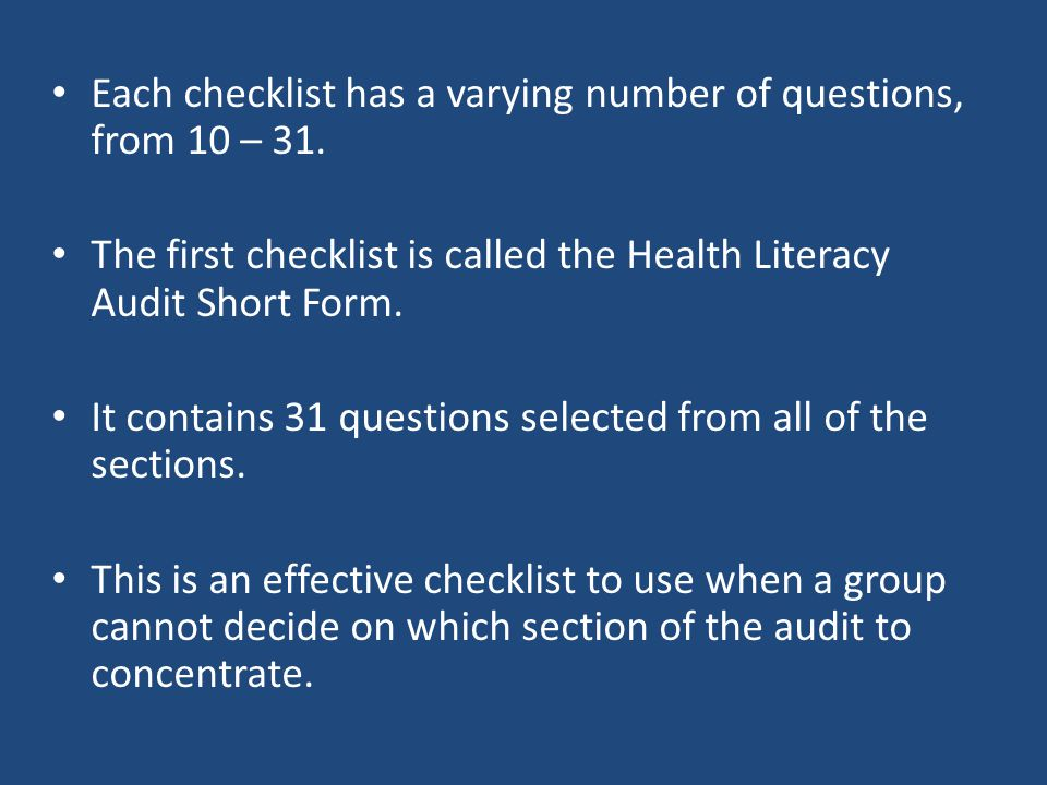 Each checklist has a varying number of questions, from 10 – 31. The first checklist is called the Health Literacy Audit Short Form. It contains 31 que