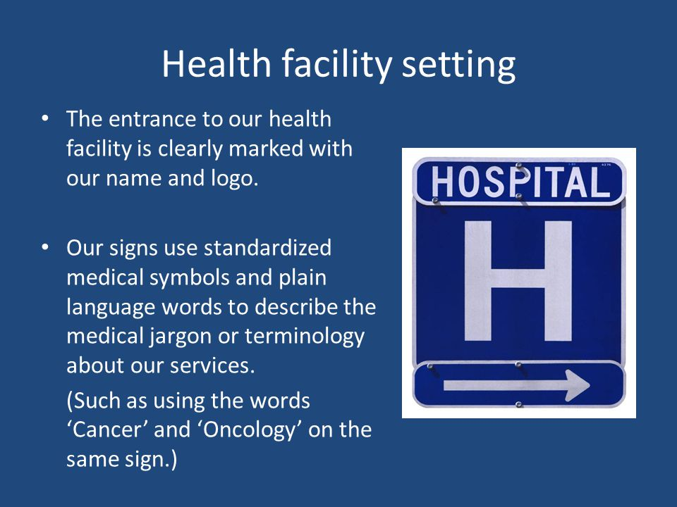 Health facility setting The entrance to our health facility is clearly marked with our name and logo.