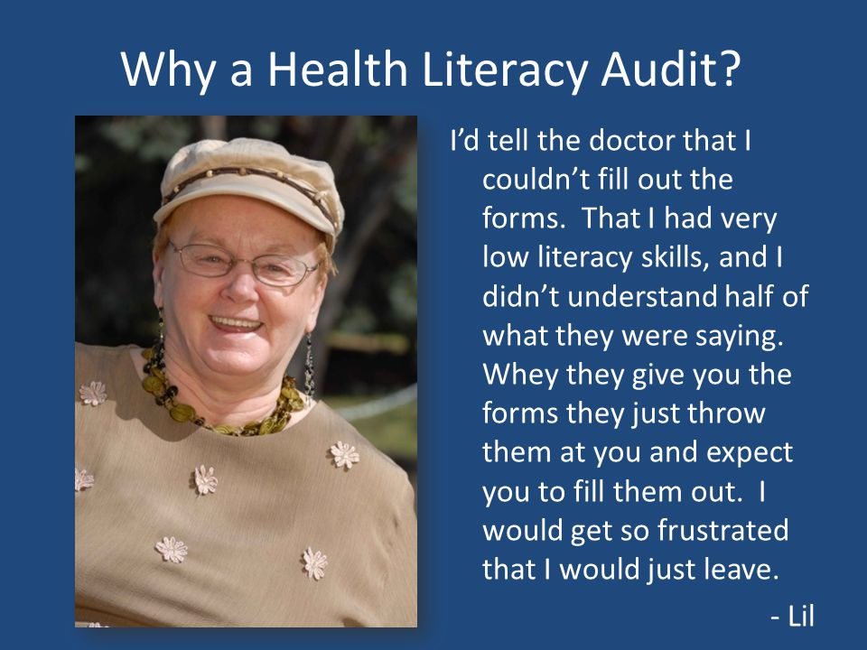 Why a Health Literacy Audit. I'd tell the doctor that I couldn't fill out the forms.