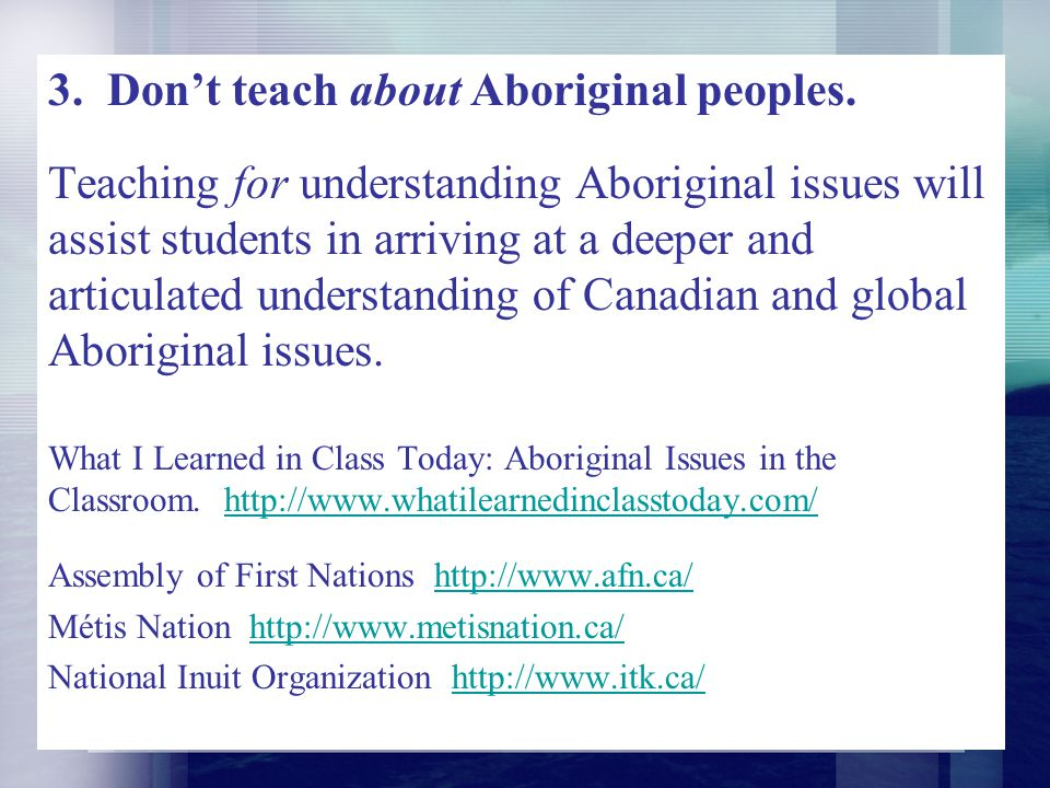 3. Don't teach about Aboriginal peoples.