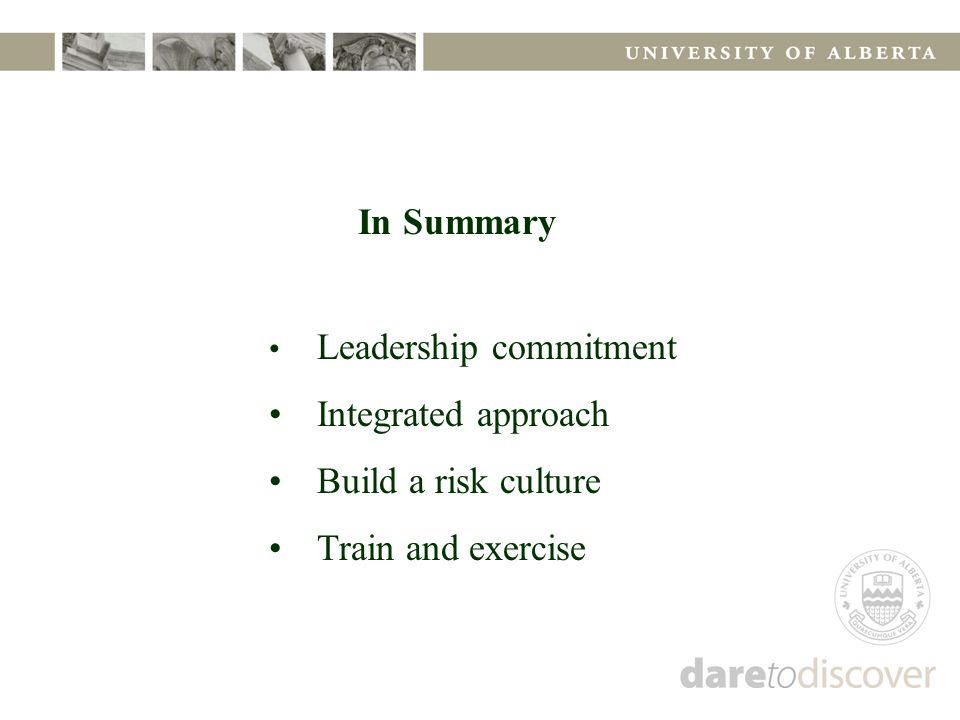 In Summary Leadership commitment Integrated approach Build a risk culture Train and exercise