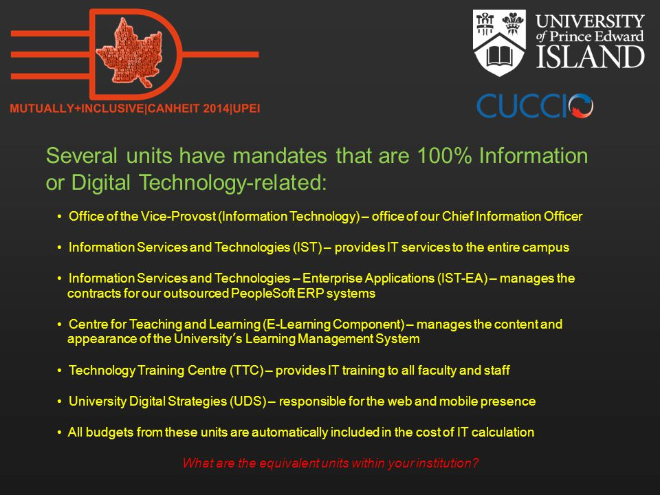Several units have mandates that are 100% Information or Digital Technology-related: Office of the Vice-Provost (Information Technology) – office of o