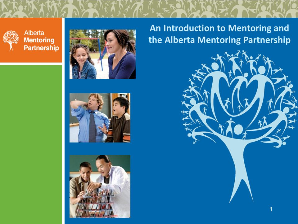 1 An Introduction to Mentoring and the Alberta Mentoring Partnership