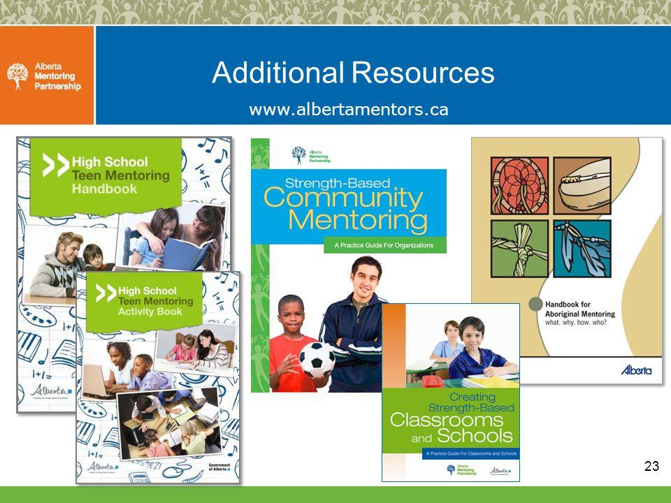 Additional Resources www.albertamentors.ca 23