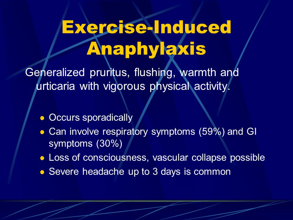 Generalized pruritus, flushing, warmth and urticaria with vigorous physical activity.