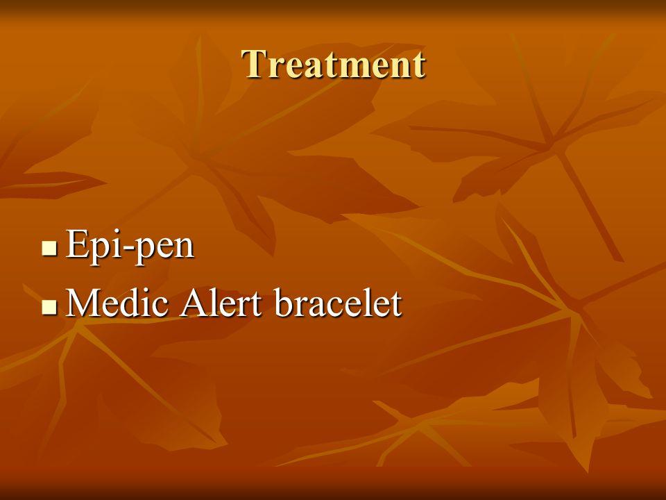 Treatment Epi-pen Epi-pen Medic Alert bracelet Medic Alert bracelet