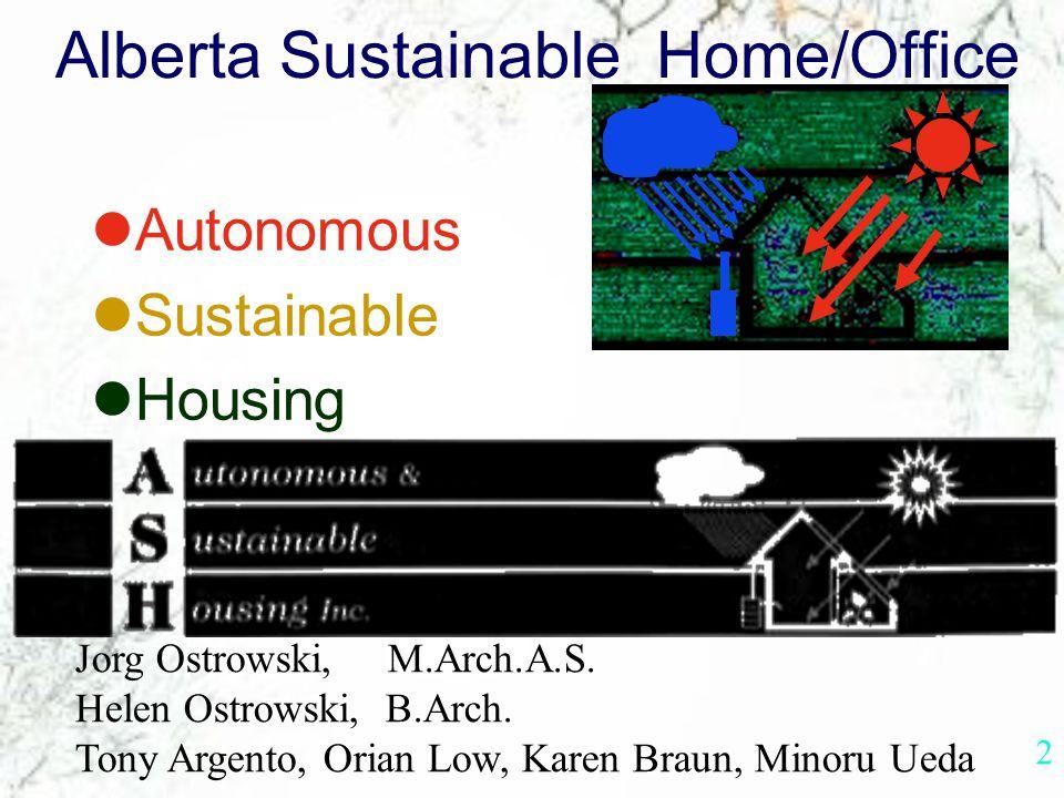 Alberta Sustainable Home/Office Jorg Ostrowski ASH-Autonomous & Sustainable Housing Inc.