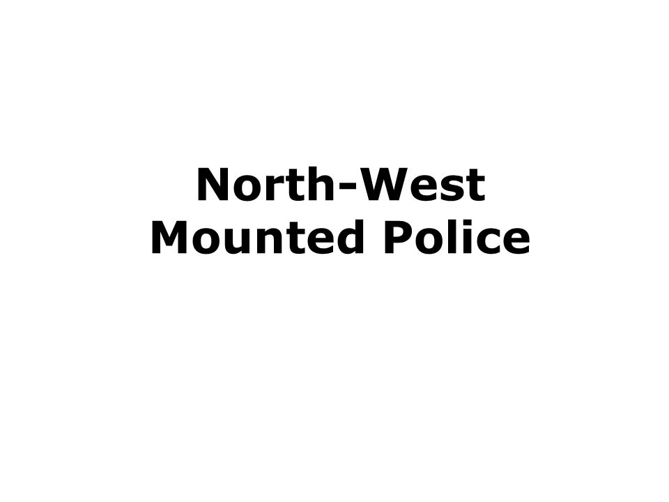 North-West Mounted Police