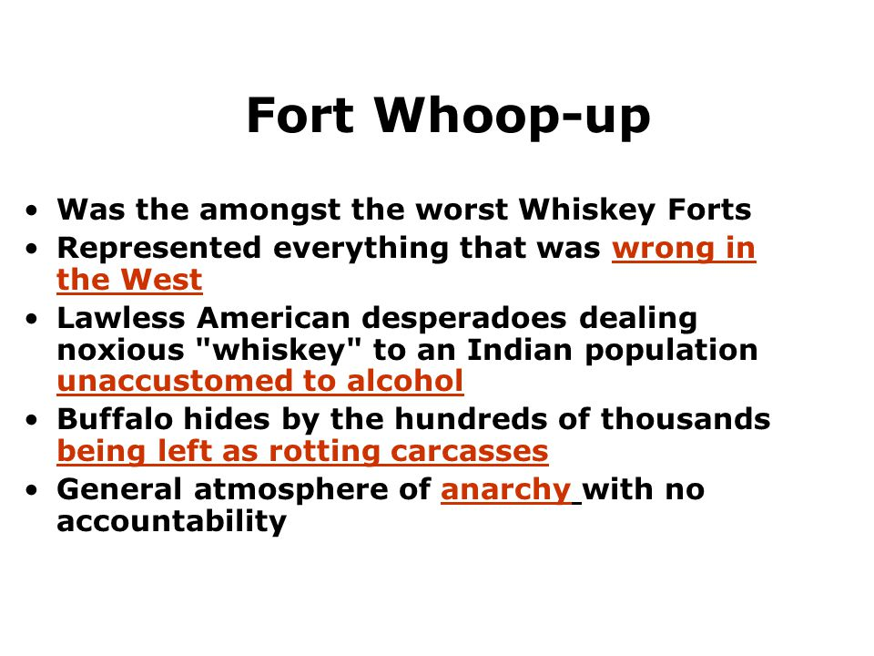Fort Whoop-up Was the amongst the worst Whiskey Forts Represented everything that was wrong in the West Lawless American desperadoes dealing noxious