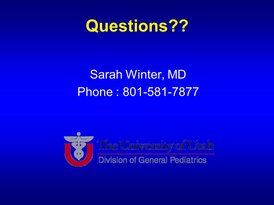 Questions Sarah Winter, MD Phone : 801-581-7877