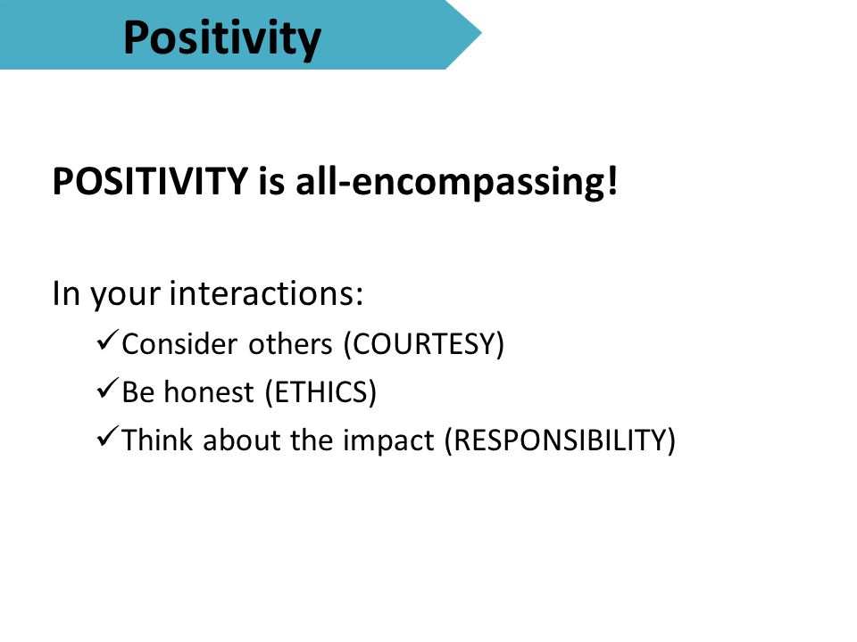 Positivity POSITIVITY is all-encompassing.