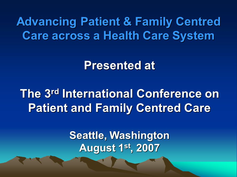 Resources for Engaging Patients and Families Institute for Family-Centred Care NHS Institute for Innovation & Improvement Dana-Farber/Brigham and Women's Cancer Centre