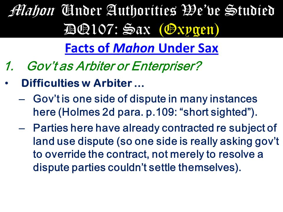 Mahon Under Authorities We've Studied DQ107: Sax (Oxygen) Facts of Mahon Under Sax 1.Gov't as Arbiter or Enterpriser.