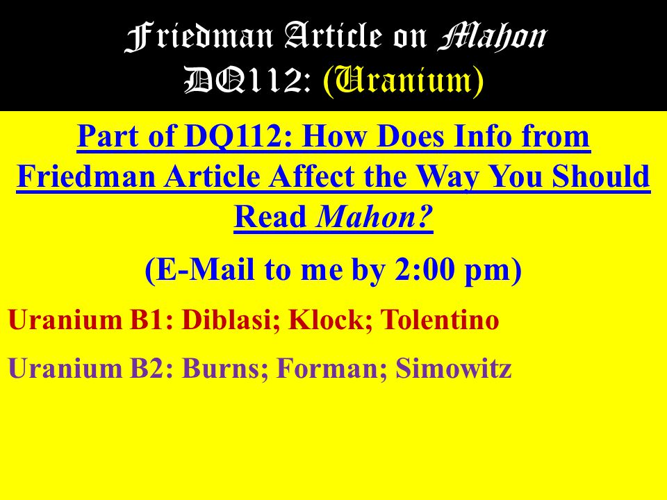 Friedman Article on Mahon DQ112: (Uranium) Part of DQ112: How Does Info from Friedman Article Affect the Way You Should Read Mahon.
