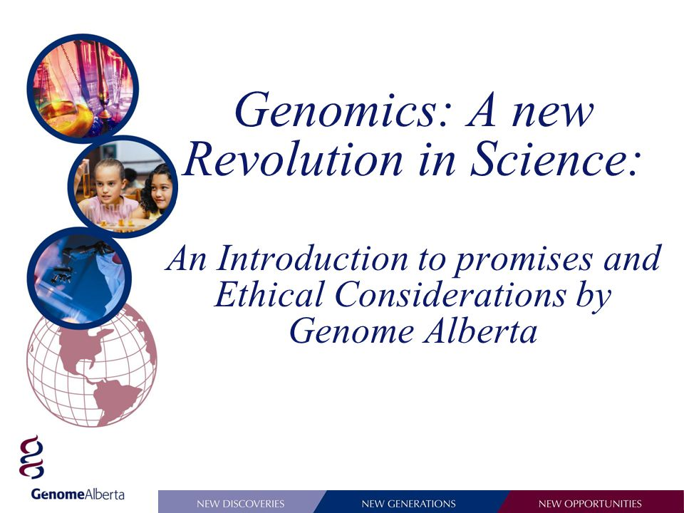 Genomics: A new Revolution in Science: An Introduction to promises and Ethical Considerations by Genome Alberta