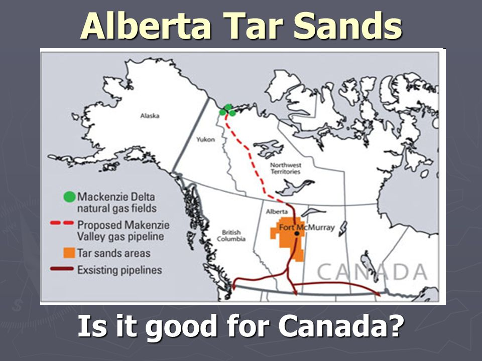 Alberta Tar Sands Is it good for Canada