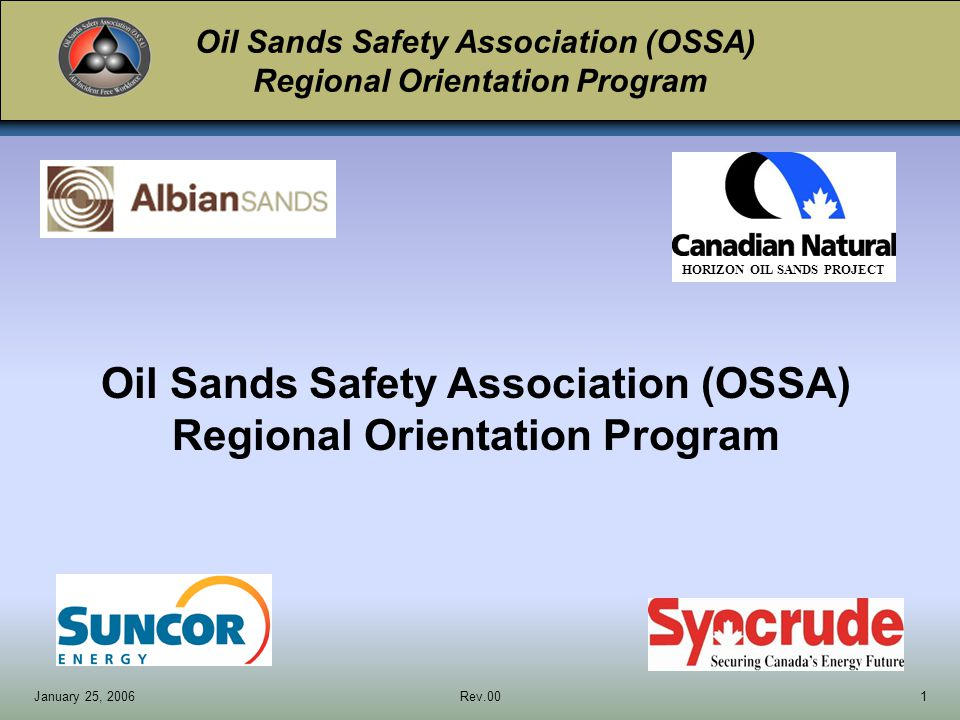 Oil Sands Safety Association (OSSA) Regional Orientation Program January 25, 2006Rev.0012 EMERGENCY REPORTING PROCEDURES If you are in an emergency situation at any of the plant sites, call 911 on any dedicated site phone except Canadian Natural Resources Limited where the number is 828-3000.