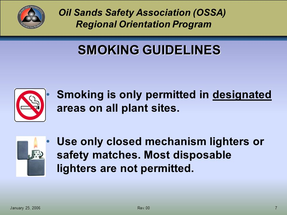 Oil Sands Safety Association (OSSA) Regional Orientation Program January 25, 2006Rev.0038 Click here to view this video.